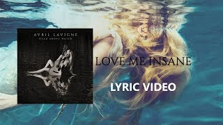 Avril Lavigne - Love Me Insane | Lyrics