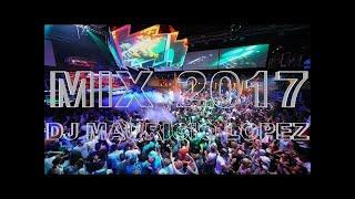 ♫ Reggaeton Mix 2017 The Best Electro House Dance Hall Full Dj Mauricio Lopez Party Mix