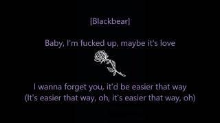 E.Z- Blackbear ft. MGK [lyrics]