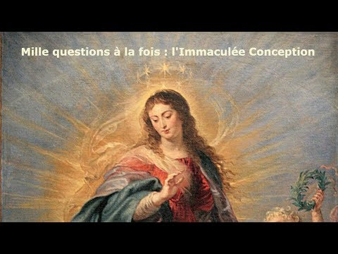 L'Immaculée Conception, c'est quoi ?