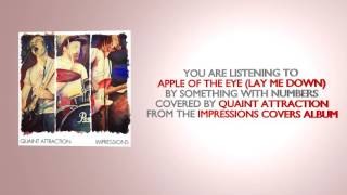 Apple Of The Eye (Lay Me Down) - Something With Numbers [Covered by Quaint Attraction]