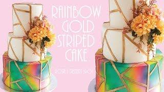 Rainbow And Gold Striped Elegant Cake- Rosies Dessert Spot