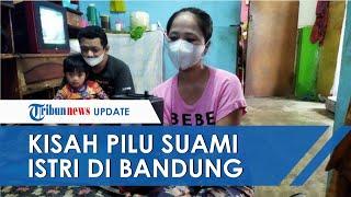 Kisah Pilu Dialami Suami Istri di Bandung, demi Sambung Hidup Rela Jual Perabotan Seharga Rp5 Ribu