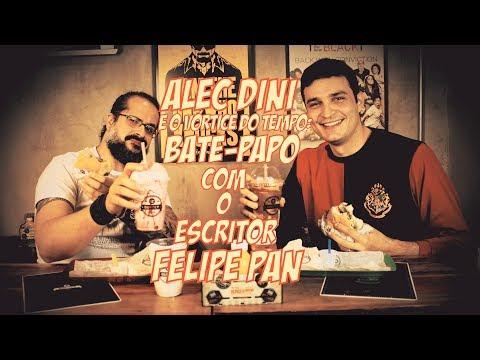 Alec Dini e o Vórtice do Tempo - Bate-papo com o escritor Felipe Pan