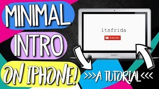 HOW TO MAKE A MINIMALISTIC INTRO ON IPHONE TUTORIAL