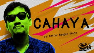Cahaya   Official Lyric - Coffee Reggae Stone Official