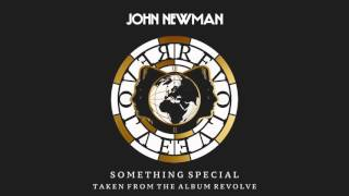 John Newman - Something Special (Official Audio)