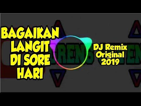 BAGAIKAN LANGIT DI SORE HARI - DJ REMIX ORIGINAL 2019