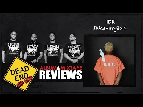 IDK – IWASVERYBAD Album Review | DEHH