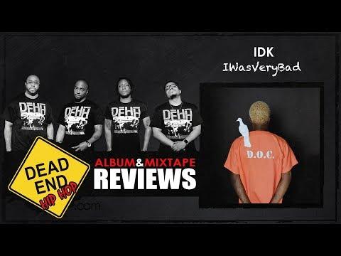 IDK - IWASVERYBAD Album Review | DEHH