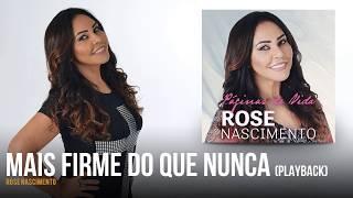 Rose Nascimento - Mais Firme do que Nunca (versão estúdio | playback)