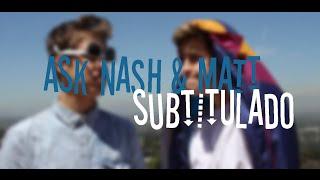 ASK NASH & MATT #MASH (Subtitulado)