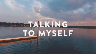 Lydia Lee - Talking to Myself (OFFICIAL VIDEO)