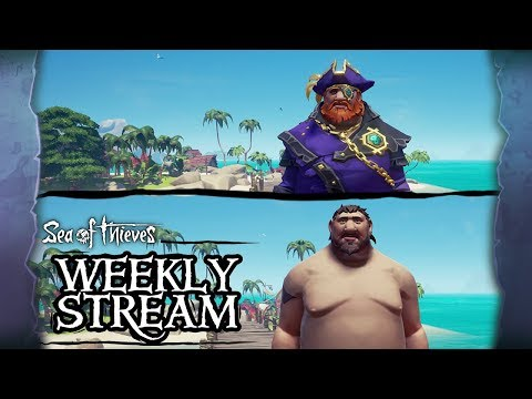 Sea of Thieves Weekly Stream: Glow Up