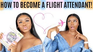 ✈️HOW TO BECOME A FLIGHT ATTENDANT + Choose The RIGHT AIRLINE!