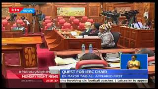 Monday Night News: Quest for IEBC Chair gets under way with interviews commencing