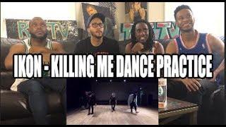 IKON-  KILLING ME DANCE PRACTICE REVIEW/REACTION
