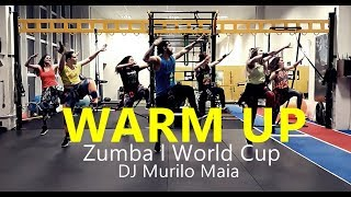 WARM UP  - Zumba® - World Cup - Coreografia l Cia Art Dance