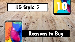 10 Reasons to Buy the LG Stylo 5