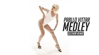 Pabllo Vittar Medley 2019 (Selthon Remix)