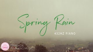 2 Hours Piano | Spring Rain | 432Hz | Rain Sounds, Relaxing Piano Music
