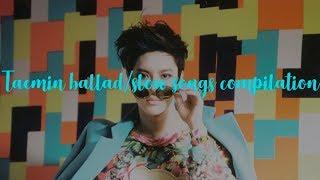 Taemin Ballad & Slow Songs Compilation