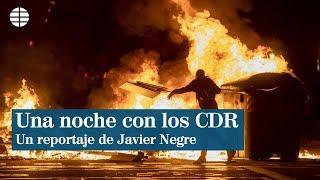 """Una noche con los CDR que incendian Barcelona : """"La revolución de las sonrisas se acabó"""""""