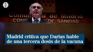 Madrid critica que Darias hable de una tercera dosis con la escasez de vacunas actual