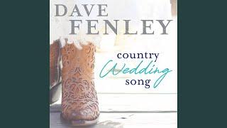 Dave Fenley Country Wedding Song
