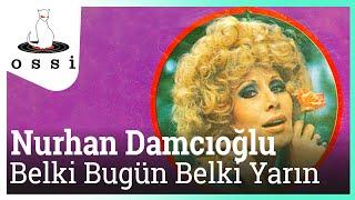 Nurhan Damcıoğlu / Belki Bugün Belki Yarın