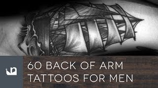 60 Back Of Arm Tattoos For Men