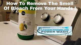 How To Remove Bleach Smell From Your Hands Easy !