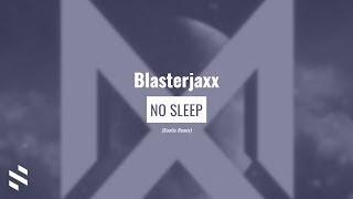 Blasterjaxx - No Sleep (Kaotix Remix)