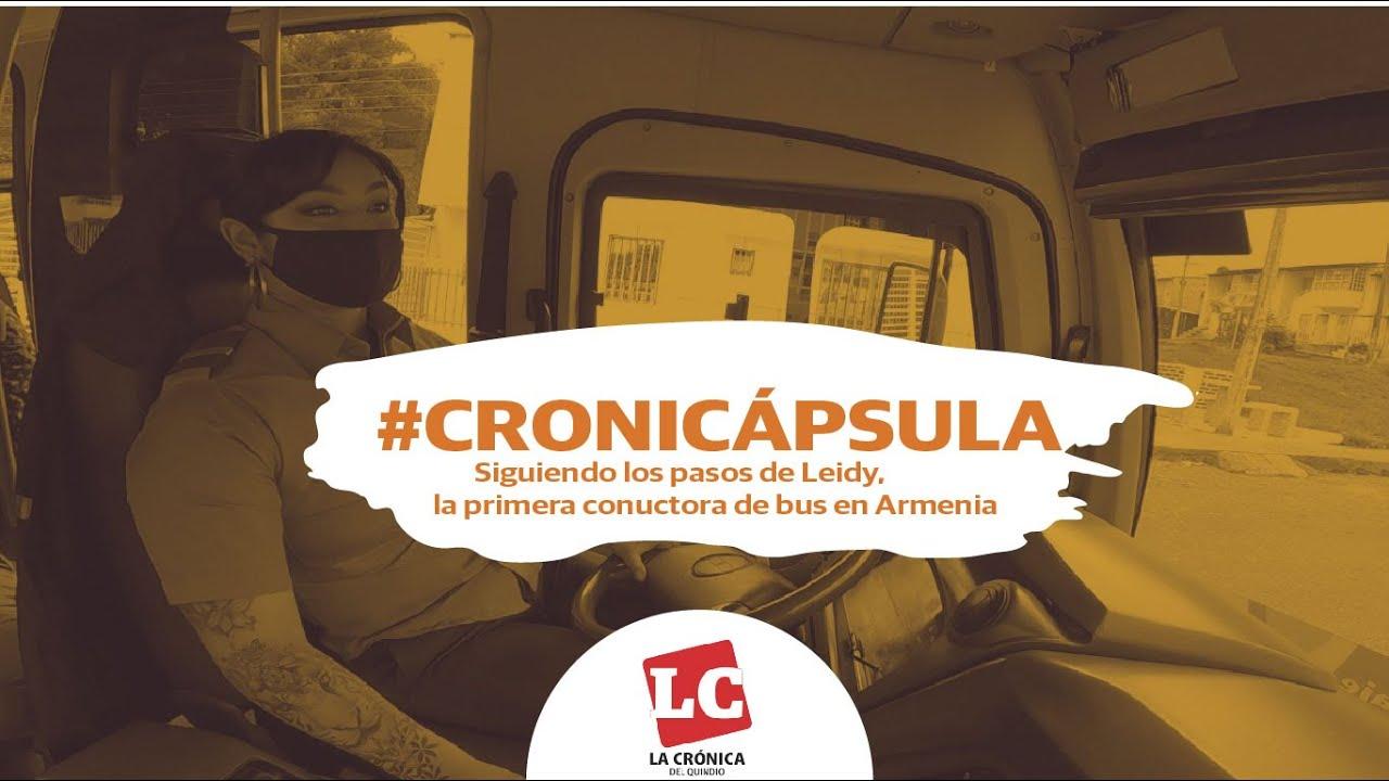 #Cronicápsula | Siguiendo los pasos de Leidy, la primera conductora de bus en Armenia