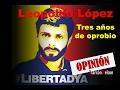Opinión | Leopoldo López, tres años de oprobio