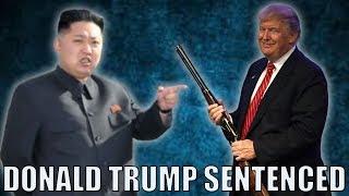 North Korea Has Sentenced Donald Trump