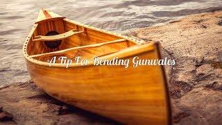 Woodstrip Boat Building: Bending Gunwales Tip