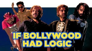 ScoopWhoop: If Bollywood Had Logic