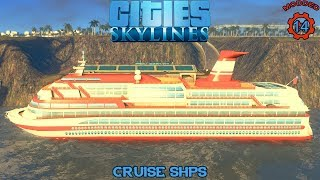 Cities: Skylines | FINALLY CRUISE SHIPS !!! (Episode-14)