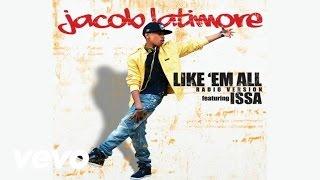 Jacob Latimore   Like 'Em All (Audio) Ft. Issa