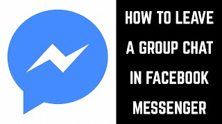 How to Leave a Group Chat in Facebook Messenger