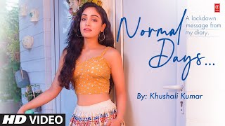 Normal Days | Khushali Kumar | Jigar Panchal, Chirag Panchal | T-Series - Download this Video in MP3, M4A, WEBM, MP4, 3GP
