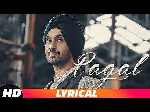 PAGAL (Lyrical Video)   Diljit Dosanjh   New Punjabi Songs 2018   Latest Punjabi Songs 2018