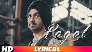 PAGAL (Lyrical Video) | Diljit Dosanjh | New Punjabi Songs 2018 | Latest Punjabi Songs 2018