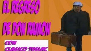 El regreso de Don Ramon con Clasico tv