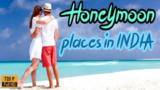 Top 10 Famous Honeymoon Places In India || Honeymoon Destinations