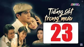 Tiếng Sét Trong Mưa Tập 23 - THVL Lồng Tiếng - Phim Việt Nam Hay Nhất 2019