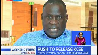 Rush to release KCSE: KUPPET says move to rush KCSE results released could be detrimental