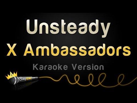 X Ambassadors - Unsteady (Karaoke Version)