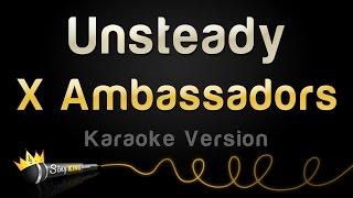 X Ambassadors   Unsteady (Karaoke Version)